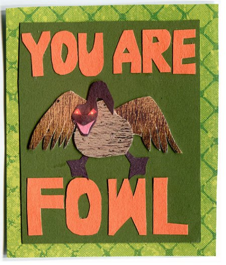 You are fowl