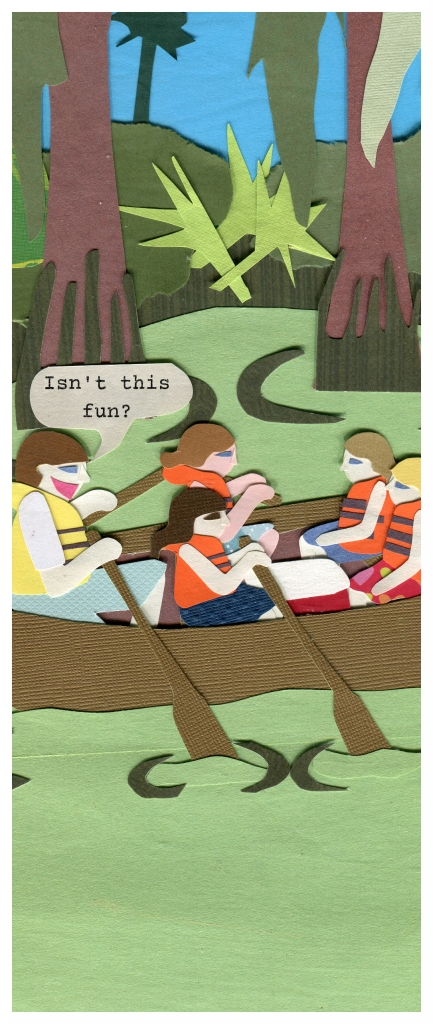 Dad and the girls are in a canoe in a swamp. Dad: Isn't this fun?